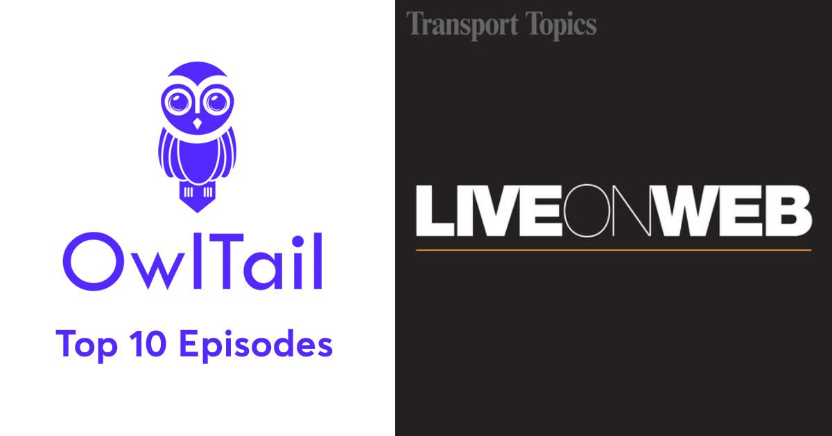 Best Episodes of LiveOnWeb by Transport Topics
