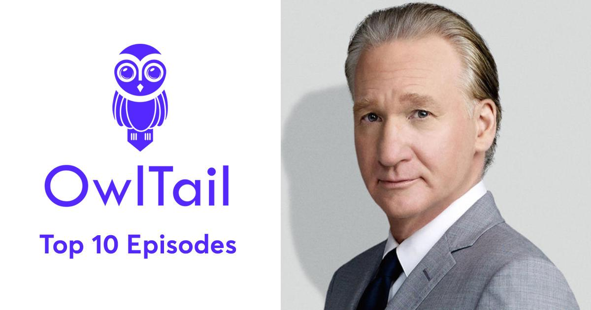 Best Episodes of Real Time with Bill Maher