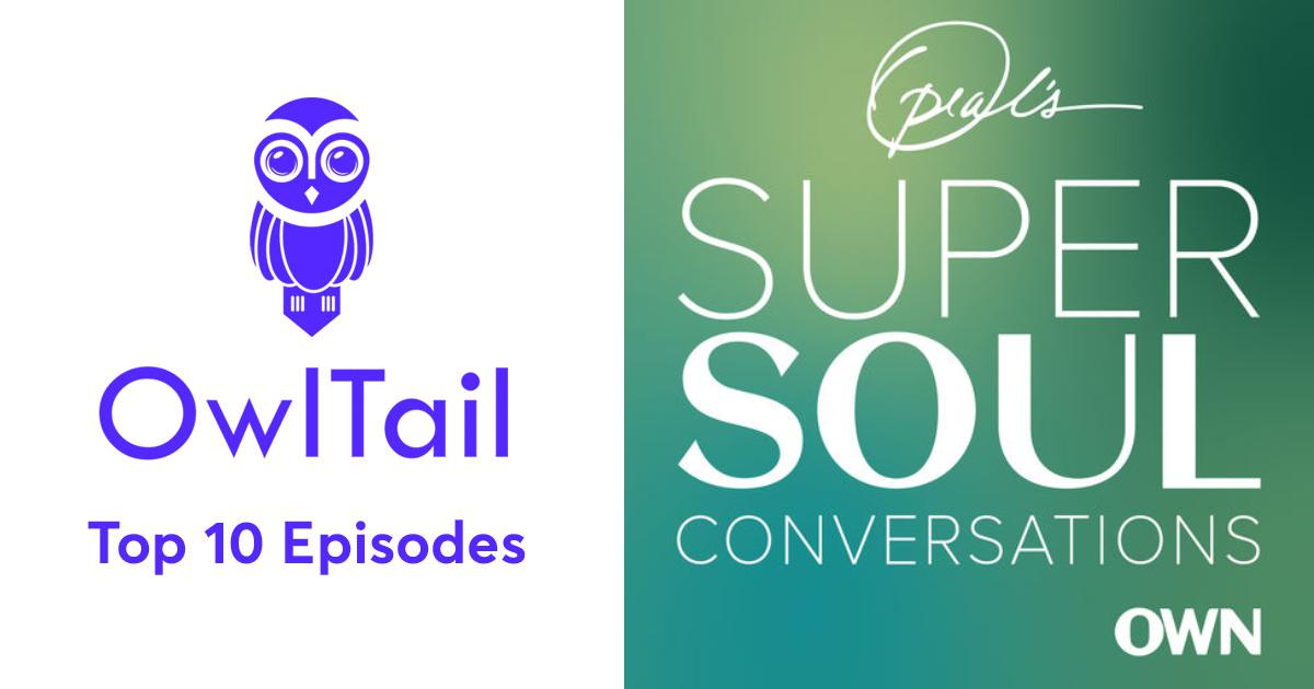 Best Episodes of Oprah's SuperSoul Conversations