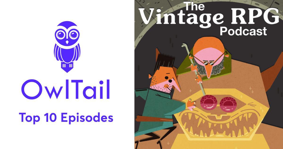 Best Episodes of The Vintage RPG Podcast