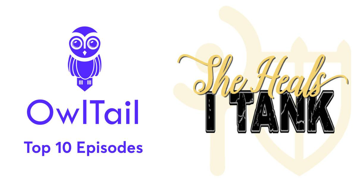Best Episodes of She Heals I Tank: A Weekly Final Fantasy