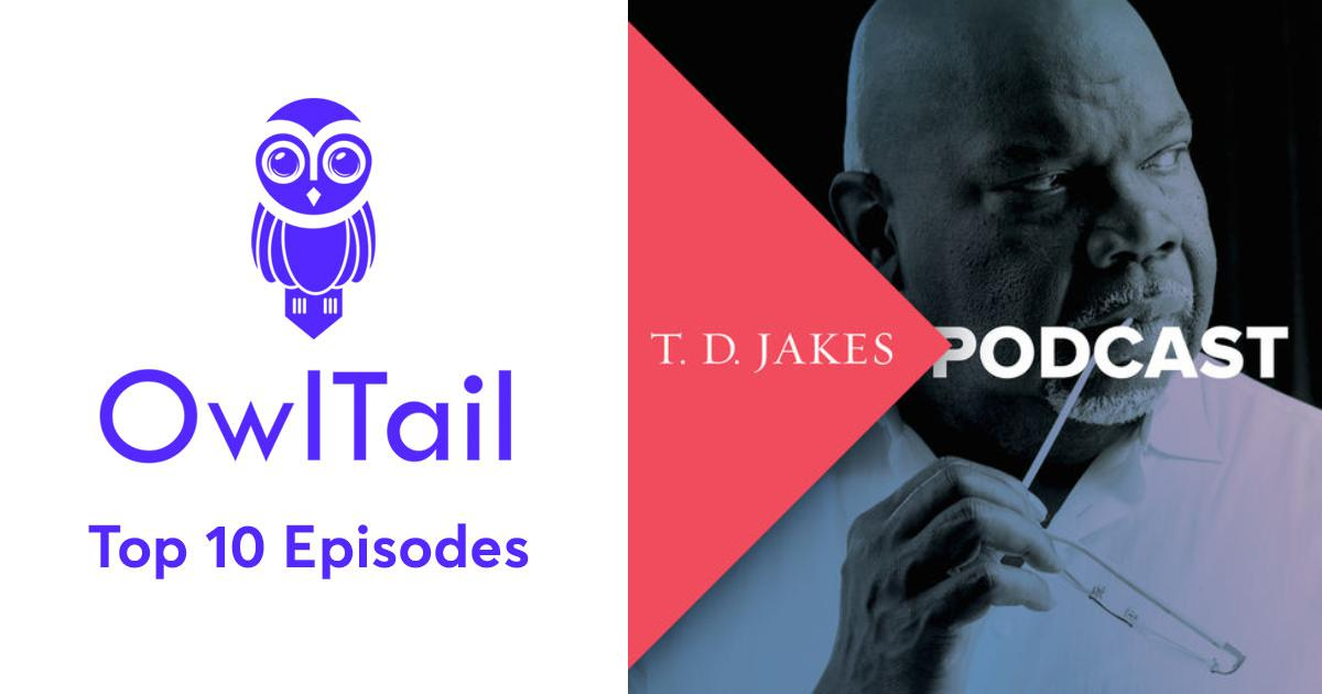 Best Episodes of TD Jakes Podcast