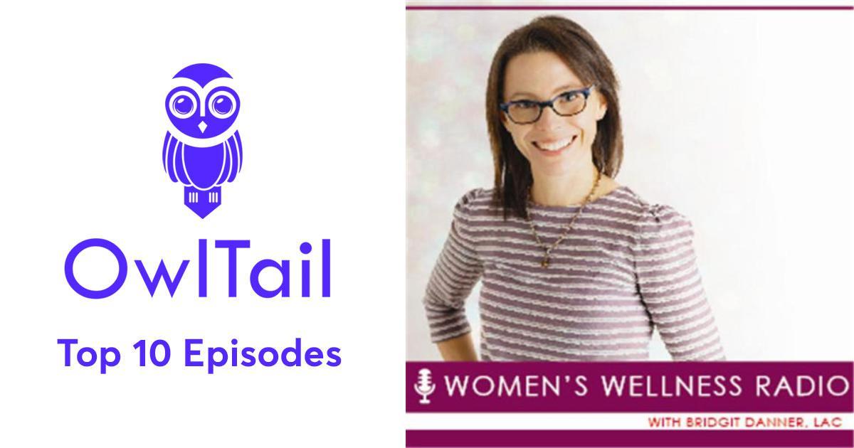 Best Episodes of Women's Wellness Radio