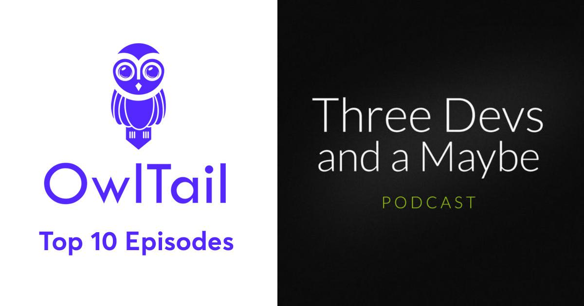 Best Episodes of Three Devs and a Maybe