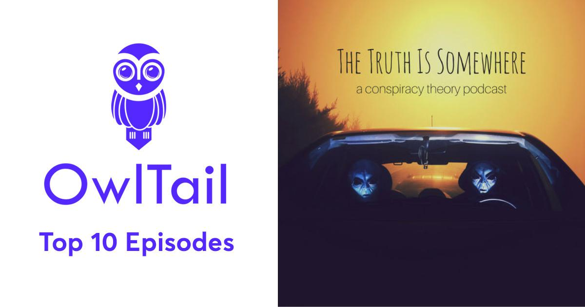 Best Episodes of The Truth Is Somewhere: A Conspiracy Theory
