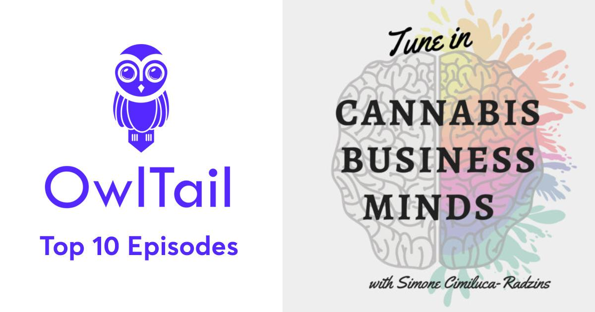 Best Episodes of Cannabis Business Minds