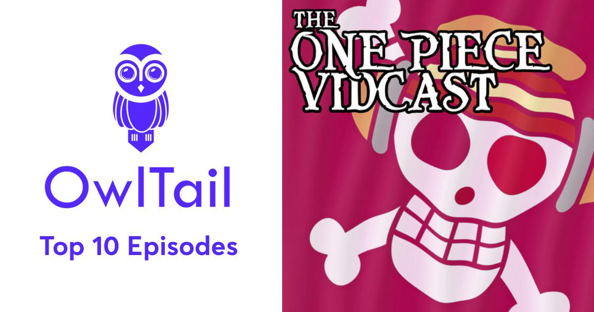 Best Episodes of The One Piece Vidcast