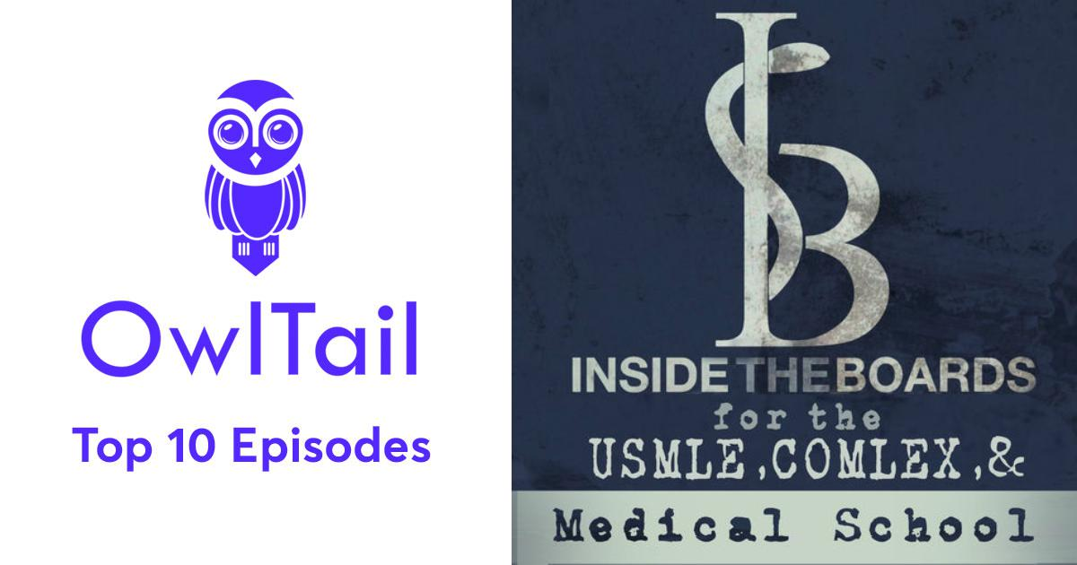 Best Episodes of InsideTheBoards for the USMLE, COMLEX & Medical School