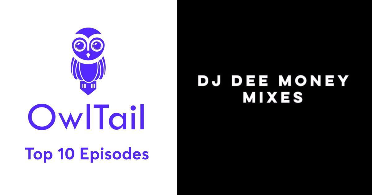 Best Episodes of DJ Dee Money Mixes