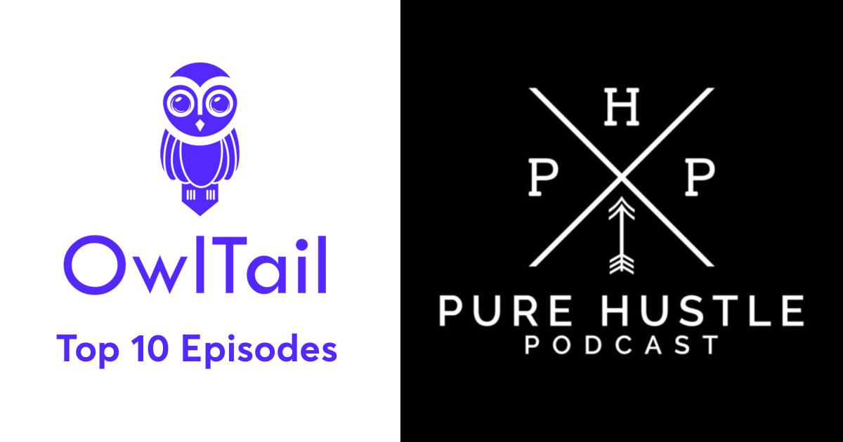 Best Episodes of Pure Hustle Podcast